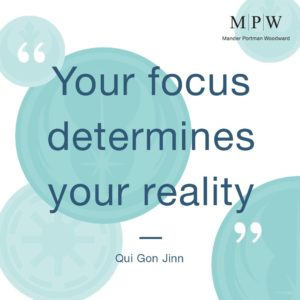 Your focus determines your reality, Qui Gon Jinn